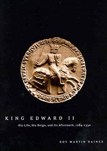 9780773531574: King Edward II: His Life, His Reign, and Its Aftermath, 1284-1330