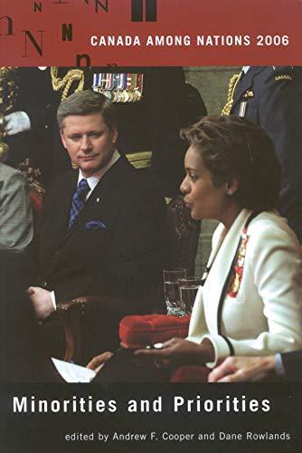 Canada Among Nations, 2006 - Minorities and Priorities: Cooper, Andrew F.