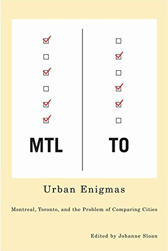 Urban Enigmas - Montreal, Toronto, and the Problem of Comparing Cities: Sloan, Johanne