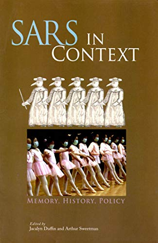 9780773531932: SARS in Context: Memory, History, and Policy (McGill-Queen's/Associated Medical Services Studies in the History of Medicine, H)