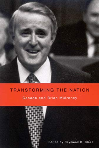 9780773532151: Transforming the Nation: Canada and Brian Mulroney