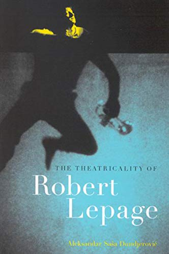 9780773532236: The Theatricality of Robert Lepage