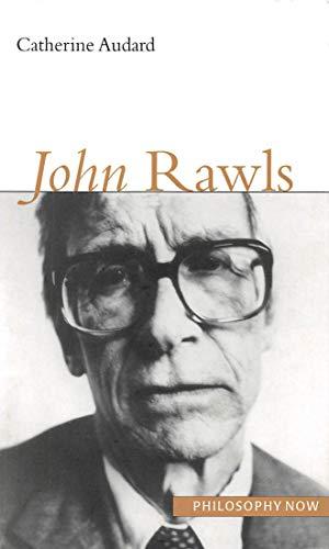 John Rawls (Philosophy Now): Catherine Audard