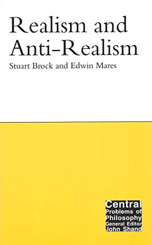 9780773532380: Realism and Anti-Realism (Central Problems of Philosophy)
