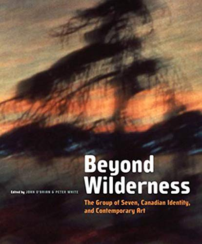 9780773532441: Beyond Wilderness: The Group of Seven, Canadian Identity, and Contemporary Art (Arts Insights Series)