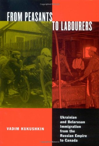 9780773532670: From Peasants to Labourers: Ukrainian and Belarusan Immigration from the Russian Empire to Canada (McGill-Queen's Studies in Ethnic History; Series One)