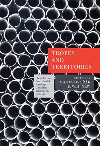 9780773532892: Tropes and Territories: Short Fiction, Postcolonial Readings, Canadian Writings in Context