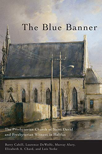 The Blue Banner - The Presbyterian Church of Saint David and Presbyterian Witness in Halifax: ...