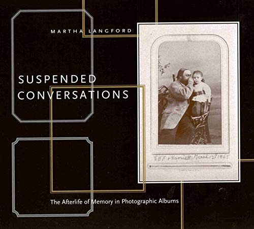 9780773533929: Suspended Conversations: The Afterlife of Memory in Photographic Albums