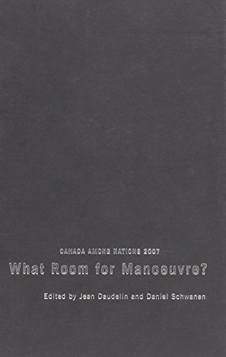 Canada Among Nations, 2007: What Room for Manoeuvre? (Canada Among Nations (Cloth)): Daudelin, Jean...