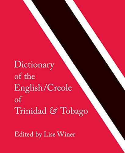 9780773534063: Dictionary of the English/Creole of Trinidad & Tobago: On Historical Principles