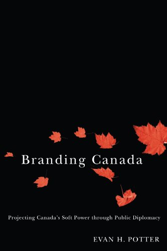 9780773534353: Branding Canada: Projecting Canada's Soft Power through Public Diplomacy
