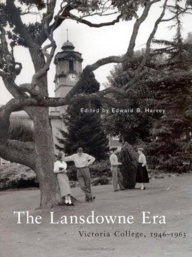 The Lansdowne Era - Victoria College, 1946-1963: Harvey, Edward