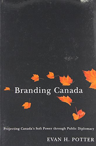 9780773534520: Branding Canada: Projecting Canada's Soft Power through Public Diplomacy