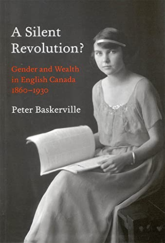 A Silent Revolution? Gender and Wealth in English Canada 1860-1930