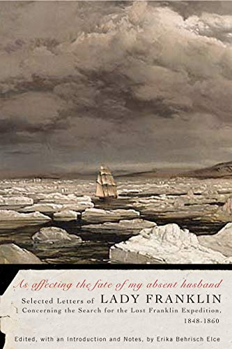 9780773534797: As Affecting the Fate of My Absent Husband: Selected Letters of Lady Franklin Concerning the Search for the Lost Franklin Expedition, 1848-1860