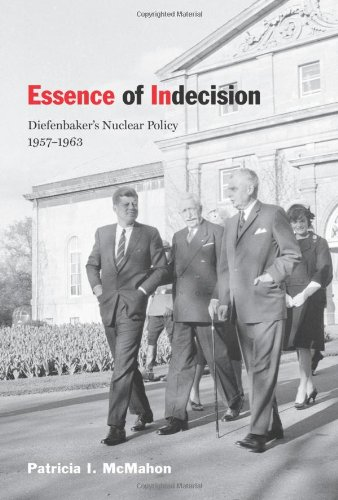 9780773534988: Essence of Indecision: Diefenbaker's Nuclear Policy, 1957-1963