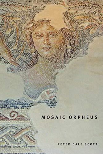 Mosaic Orpheus (Hugh MacLennan Poetry Series): Peter Dale Scott