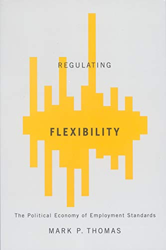 9780773535169: Regulating Flexibility: The Political Economy of Employment Standards