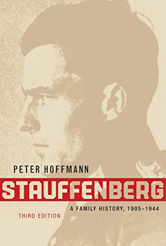 9780773535442: Stauffenberg: A Family History, 1905-1944