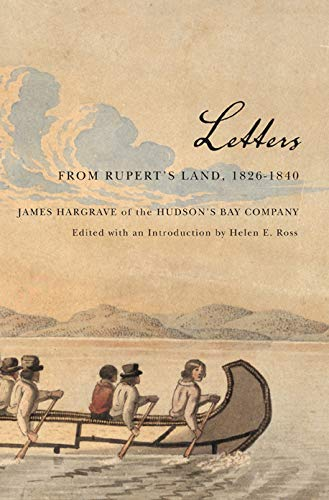 9780773535732: Letters from Rupert's Land, 1826-1840: James Hargrave of the Hudson's Bay Company (Rupert's Land Record Society Series)