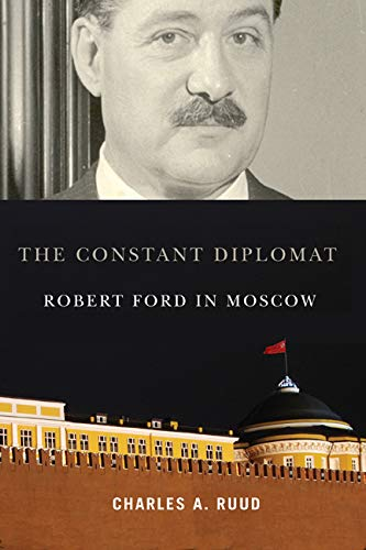 9780773535855: The Constant Diplomat: Robert Ford in Moscow