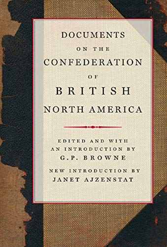 9780773536029: Documents on the Confederation of British North America (Carleton Library Series)
