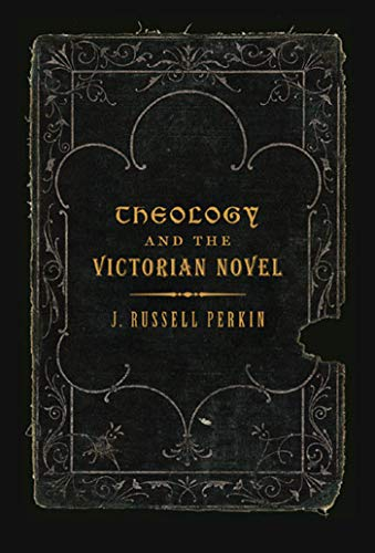 Theology and the Victorian Novel: J. Russell Perkin