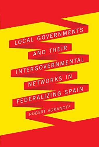 9780773536166: Local Governments and Their Intergovernmental Networks in Federalizing Spain