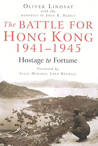 9780773536302: The Battle for Hong Kong, 1941-1945: Hostage to Fortune