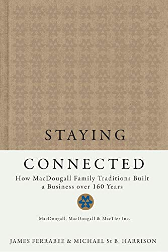 Staying Connected: How MacDougall Family Traditions Built a Business Over 160 Years.