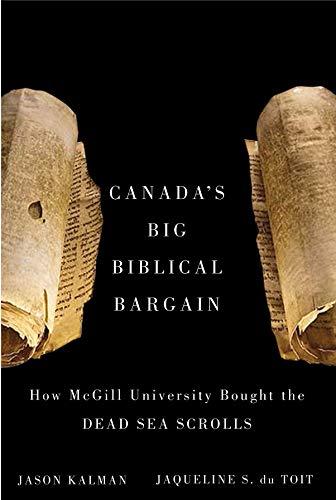 9780773536883: Canada's Big Biblical Bargain: How McGill University Bought the Dead Sea Scrolls