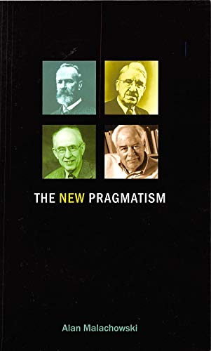 The New Pragmatism (Hardback): Alan Malachowski