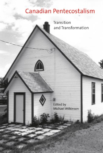 Canadian Pentecostalism: Transition and Transformation (McGill-Queen's Studies in the History ...