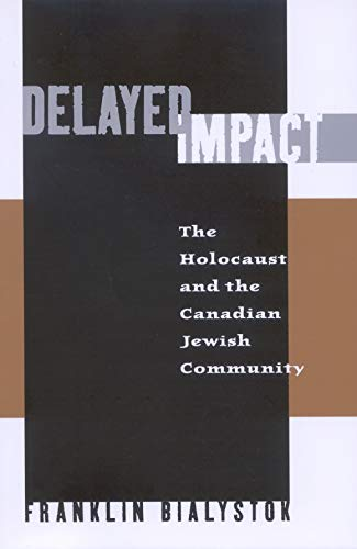 Delayed Impact - The Holocaust and the Canadian Jewish Community: Bialystok, Franklin