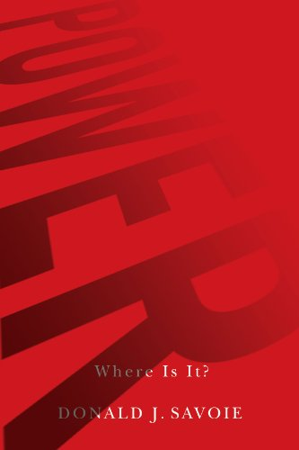 Power: Where Is It?: Savoie, Donald J.