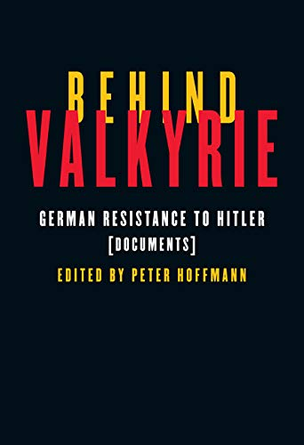 9780773537699: Behind Valkyrie: German Resistance to Hitler, Documents