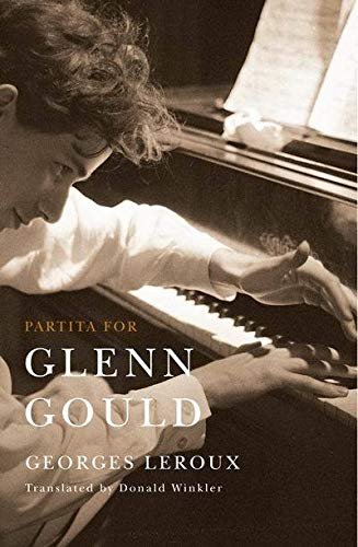 Partita for Glenn Gould - An Inquiry into the Nature of Genius: Leroux, Georges