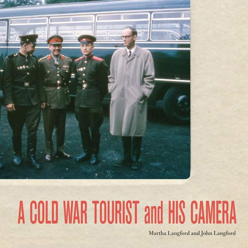 A Cold War Tourist and His Camera: Martha Langford