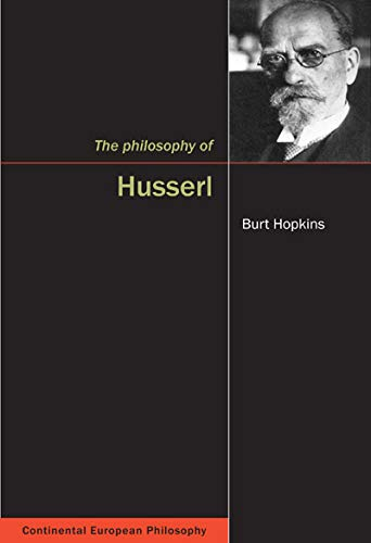 The Philosophy of Husserl -: Hopkins, Burt C.