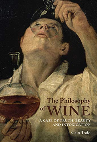 9780773538382: The Philosophy of Wine: A Case of Truth, Beauty, and Intoxication