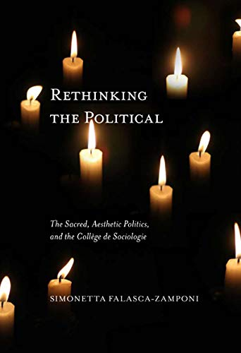 9780773539006: Rethinking the Political: The Sacred, Aesthetic Politics, and the Collège de Sociologie (McGill-Queen's Studies in the History of Ideas)
