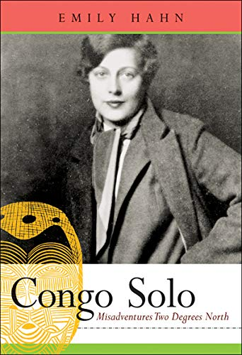 Congo Solo: Misadventures Two Degrees North: Emily Hahn