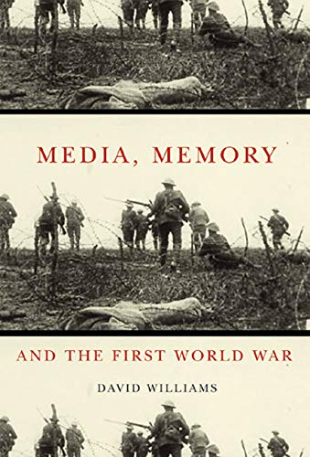 9780773539075: Media, Memory, and the First World War (Mcgill-Queen's Studies in the History of Ideas)