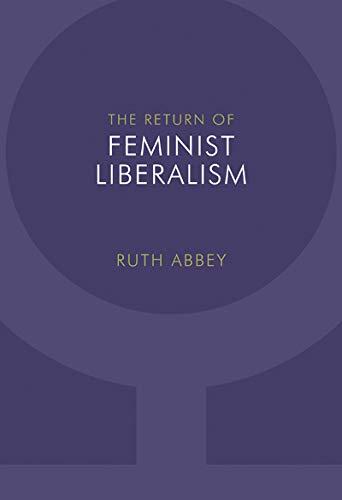 The Return of Feminist Liberalism -: Abbey, Ruth