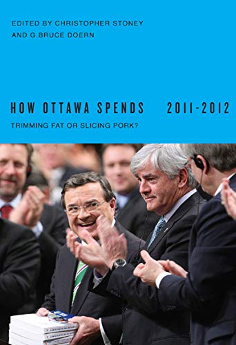 How Ottawa Spends, 2011-2012: Christopher Stoney, G. Bruce Doern
