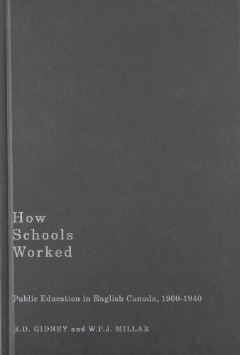 9780773539532: How Schools Worked: Public Education in English Canada, 1900-1940 (Carleton Library Series)