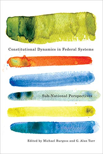 Constitutional Dynamics in Federal Systems: Michael Burgess, G. Alan Tarr