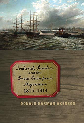Ireland, Sweden, and the Great European Migration, 1815-1914 (McGill-Queen's Studies in Ethnic...