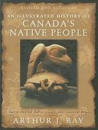 9780773539709: An Illustrated History of Canada's Native People: I Have Lived Here Since the World Began